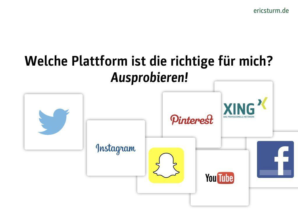 Das Wichtigste bei der professionellen Nutzung von Social Media: Ausprobieren und entscheiden, welche Plattform gut zum Unternehmen passt!
